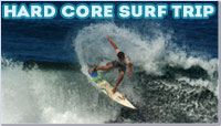Hard Core Surf Trip